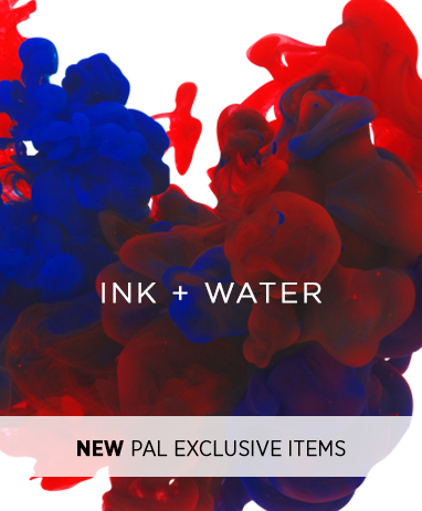 PAL Boutique New Collection S2 Ink + Water