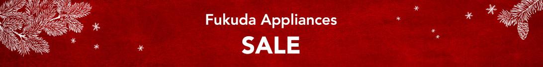 Fukuda Appliances Sale