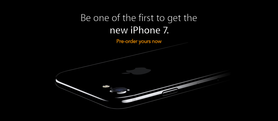 Be one of the first to get the newest iPhone 7