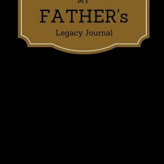 My Father's Legacy Journal: Black Cover Father's Memoirs Log, Journal, Keepsake To Fill In | Perfect For Father's Day Gifts, Daddy, Grandfathers | ... Sized Paperback Book (Parents) (Volume 10)