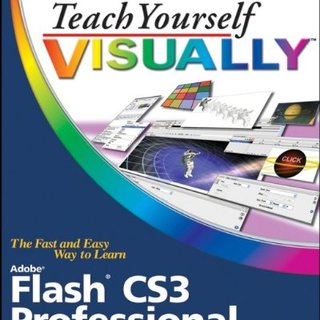 Teach Yourself VISUALLY Flash CS3 Professional (Teach Yourself VISUALLY (Tech))