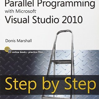 Parallel Programming with Microsoft Visual Studio 2010 Step by Step (Step by Step Developer)