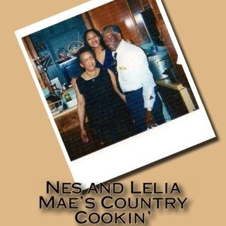 Nes and Lelia Mae's Country Cookin': A Collection of Soul Food Recipes