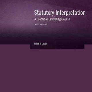Statutory Interpretation: A Practical Lawyering Course (Coursebook)