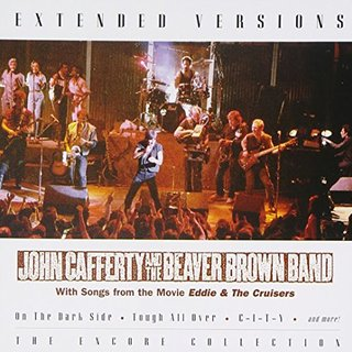 Extended Versions: John Cafferty & The Beaver Brown Band