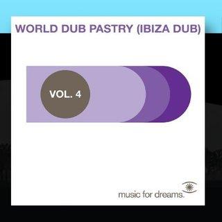 Music for Dreams Presents World Dub Pastry (Ibiza Dub) Vol. 4