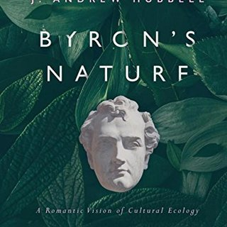 Byron's Nature: A Romantic Vision of Cultural Ecology