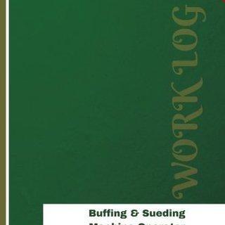Buffing & Sueding Machine Operator Work Log: Work Journal, Work Diary, Log - 126 pages, 6 x 9 inches (Orange Logs/Work Log)