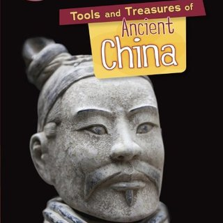 Tools and Treasures of Ancient China (Searchlight Books - What Can We Learn from Early Civilizations?)