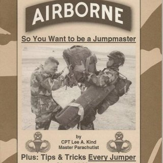 Airborne: So You Want to be a Jumpmaster