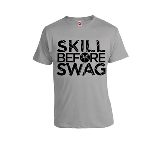 Skill before Swag (Grey)
