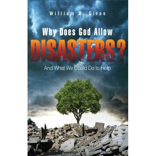 Why Does God Allow Disasters (And What We Can Do To Help)