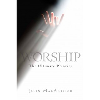 Worship, The Ultimate Priority